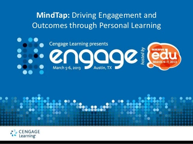 MindTap: Driving Engagement andOutcomes through Personal Learning