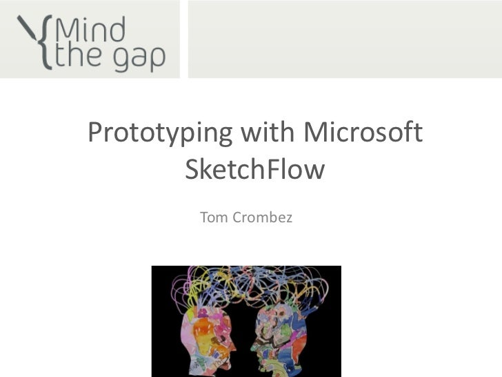 Prototyping with Microsoft SketchFlow<br />Tom Crombez<br />