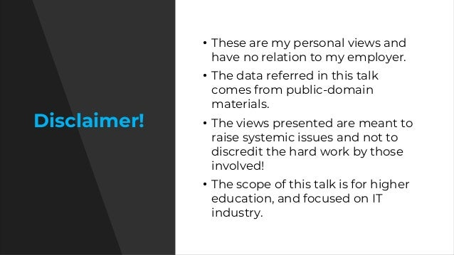 Disclaimer! • These are my personal views and have no relation to my employer. • The data referred in this talk comes from...