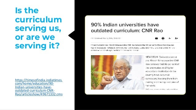 Is the curriculum serving us, or are we serving it? https://timesofindia.indiatimes. com/home/education/90- Indian-univers...