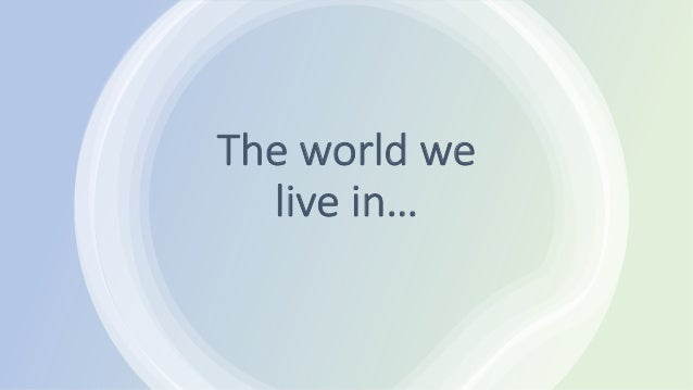 The world we live in…