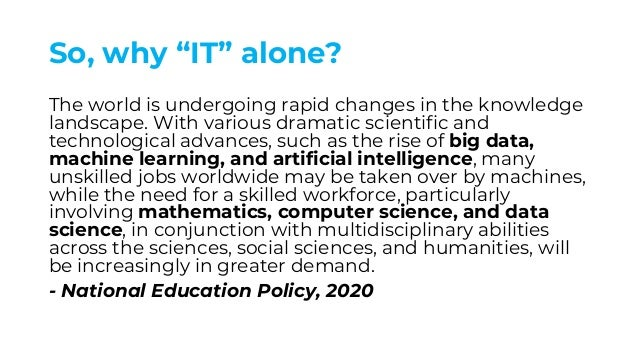 """So, why """"IT"""" alone? The world is undergoing rapid changes in the knowledge landscape. With various dramatic scientific and..."""