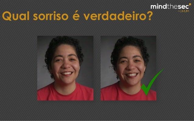 Qual sorriso é verdadeiro?