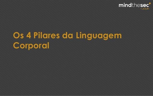 Os 4 Pilares da Linguagem Corporal