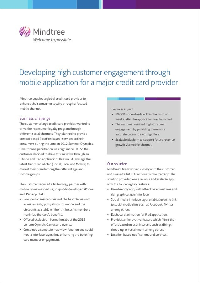 Developing high customer engagement through mobile application for a major credit card provider Mindtree enabled a global ...