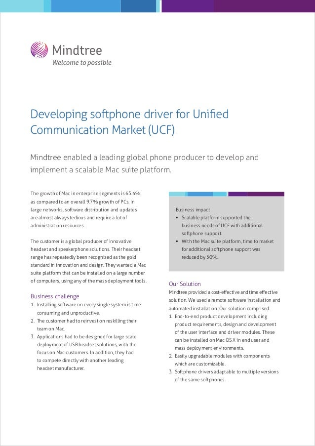 Developing softphone driver for Unified Communication Market (UCF) Mindtree enabled a leading global phone producer to deve...