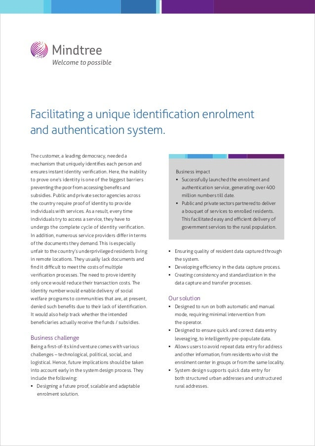 Facilitating a unique identification enrolment and authentication system. The customer, a leading democracy, needed a mecha...