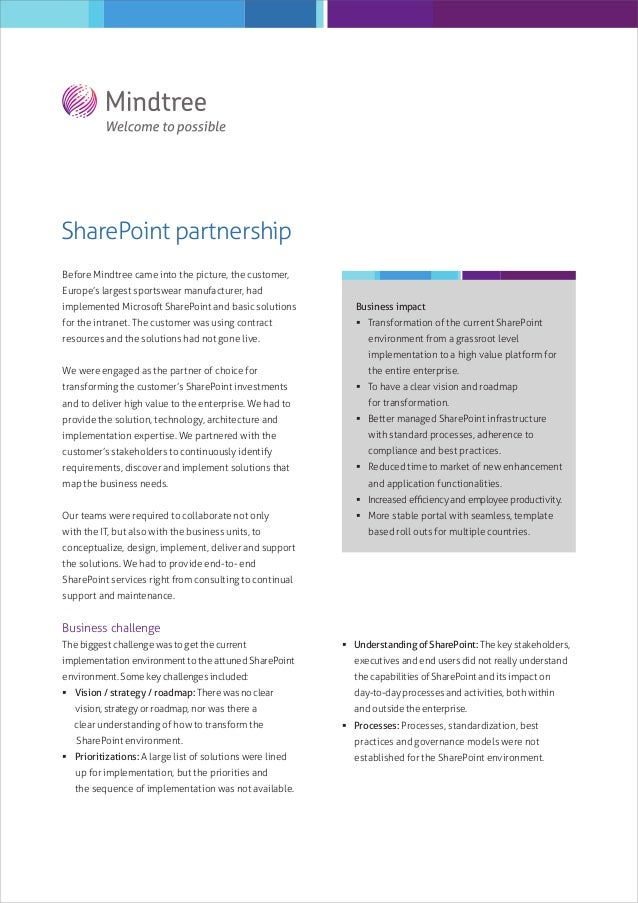 SharePoint partnership Before Mindtree came into the picture, the customer, Europe's largest sportswear manufacturer, had ...