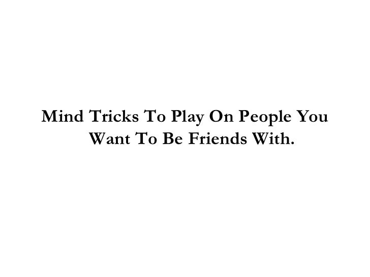 mind tricks you can play on your friends