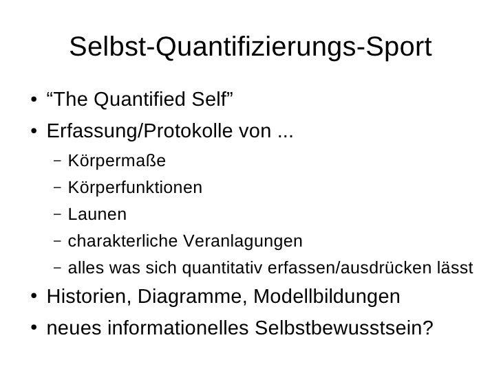 "Selbst-Quantifizierungs-Sport ●   ""The Quantified Self"" ●   Erfassung/Protokolle von ...     –   Körpermaße     –   Körper..."
