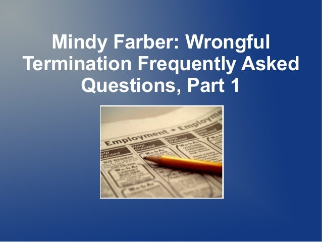 Mindy Farber: Wrongful Termination Frequently Asked Questions, Part 1