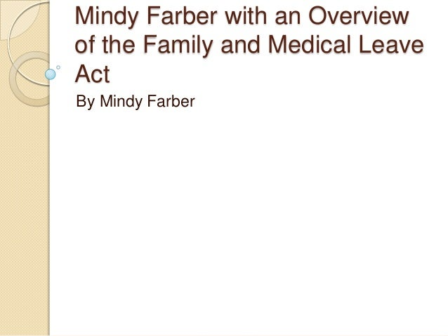 Mindy Farber with an Overview of the Family and Medical Leave Act By Mindy Farber