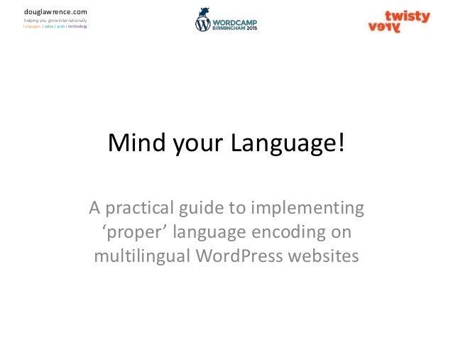 douglawrence.com helping you grow internationally languages | sales | web | technology Mind your Language! A practical gui...