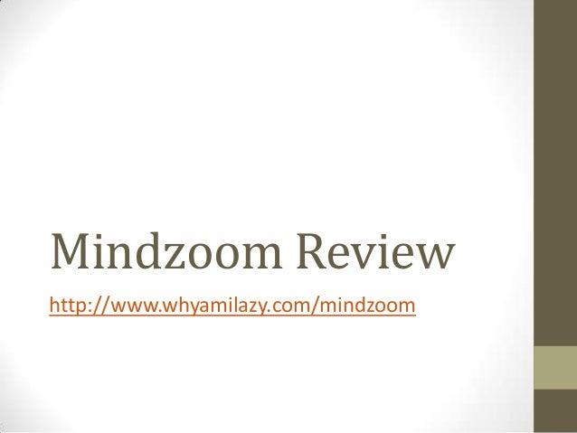 Mindzoom Review http://www.whyamilazy.com/mindzoom