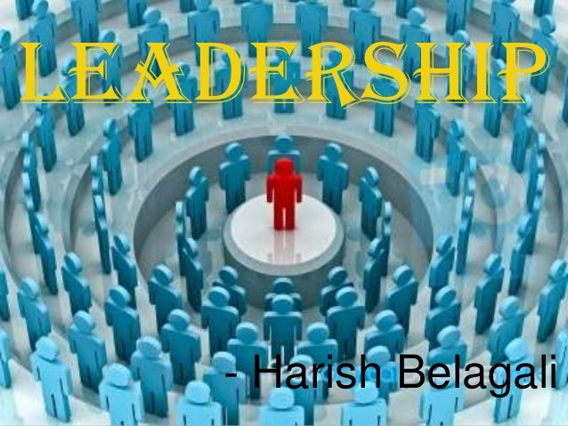 LEADERSHIP   - Harish Belagali