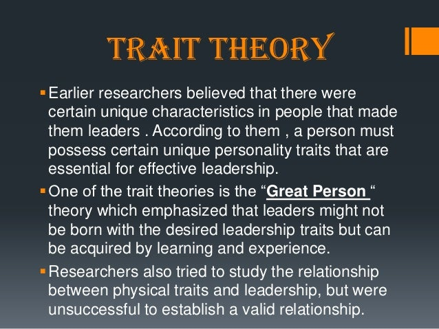 an analysis of the theories of leadership and leadership traits Crimson tide movie- analyzing the conflicts in leadership  this movie by far being a thriller is a text book on leadership the traits, of the theory, as exhibited by the characters are.