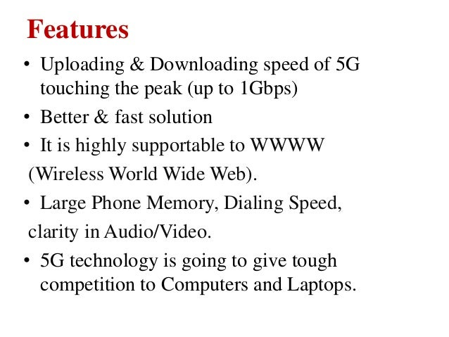 Features • Uploading & Downloading speed of 5G touching the peak (up to 1Gbps) • Better & fast solution • It is highly sup...