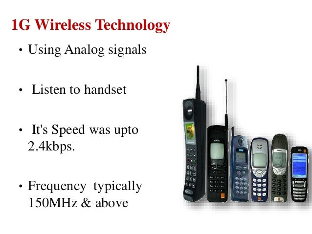 • Using Analog signals • Listen to handset • It's Speed was upto 2.4kbps. • Frequency typically 150MHz & above 1G Wireless...