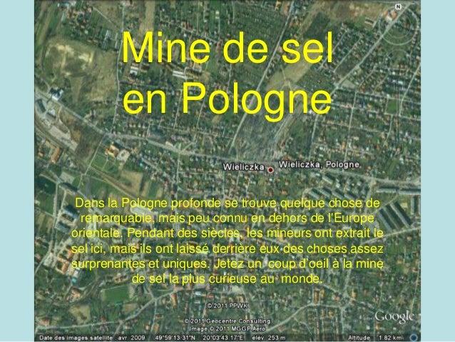 Mine de sel         en Pologne         Mine de sel          Polonaise Dans la Pologne profonde se trouve quelque chose de ...
