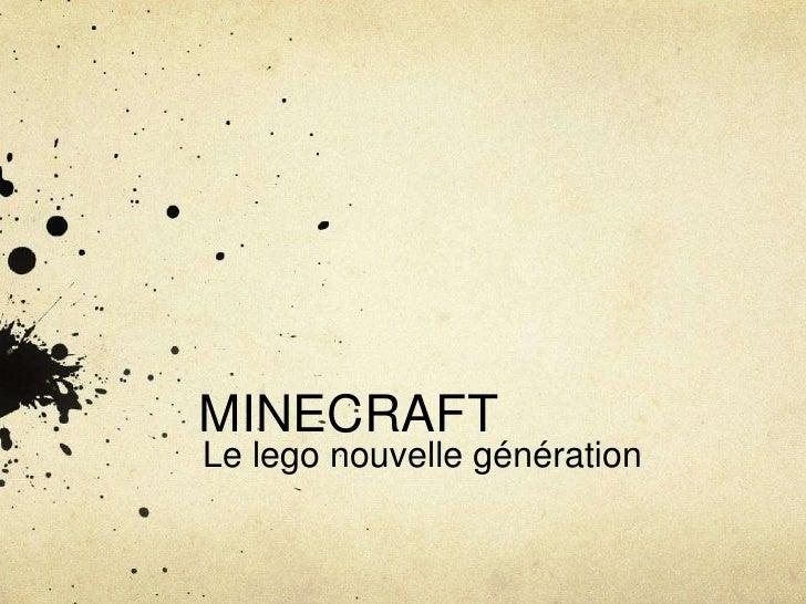 MINECRAFT<br />Le legonouvelle génération<br />