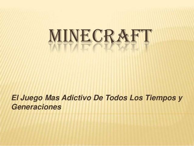 MINECRAFT El Juego Mas Adictivo De Todos Los Tiempos y Generaciones