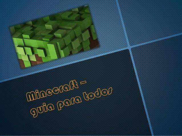 Minecraft é um jogo de SandBox em que poderá desfrutar da experiência de sobreviver num mundo virtual composto por blocos....