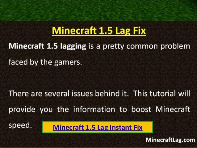 Minecraft 1.5 Lag Instant Fix