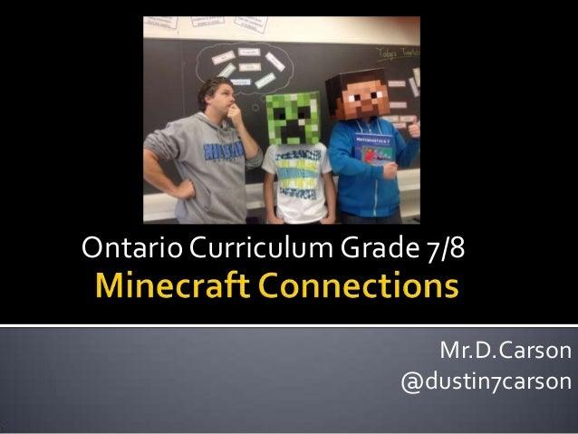 Ontario Curriculum Grade 7/8 Mr.D.Carson @dustin7carson