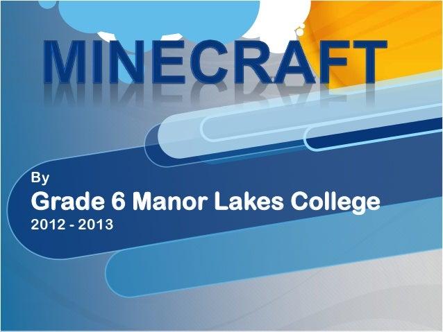 ByGrade 6 Manor Lakes College2012 - 2013