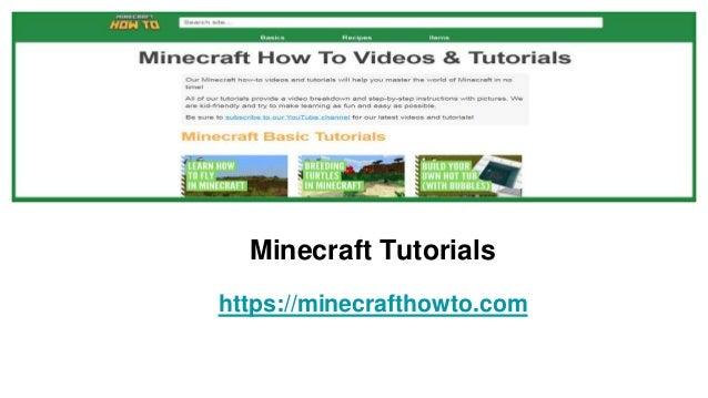 Minecraft Tutorials https://minecrafthowto.com