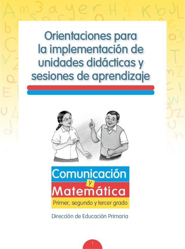 1 Primer, segundo y tercer grado Matemática Dirección de Educación Primaria Comunicacióny Orientaciones para la implementa...