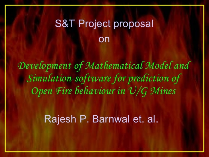 Development of Mathematical Model and Simulation-software for prediction of Open Fire behaviour in U/G Mines S&T Project p...