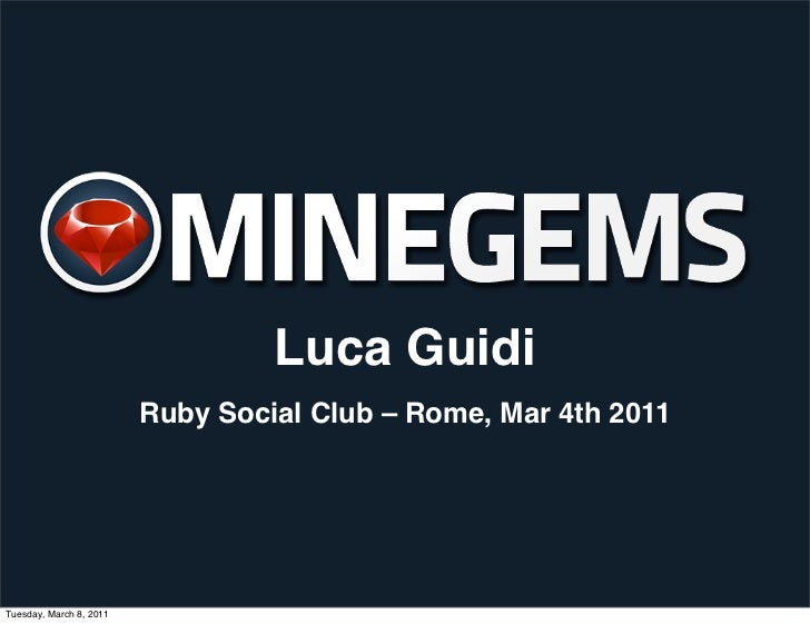 Luca Guidi                         Ruby Social Club – Rome, Mar 4th 2011Tuesday, March 8, 2011