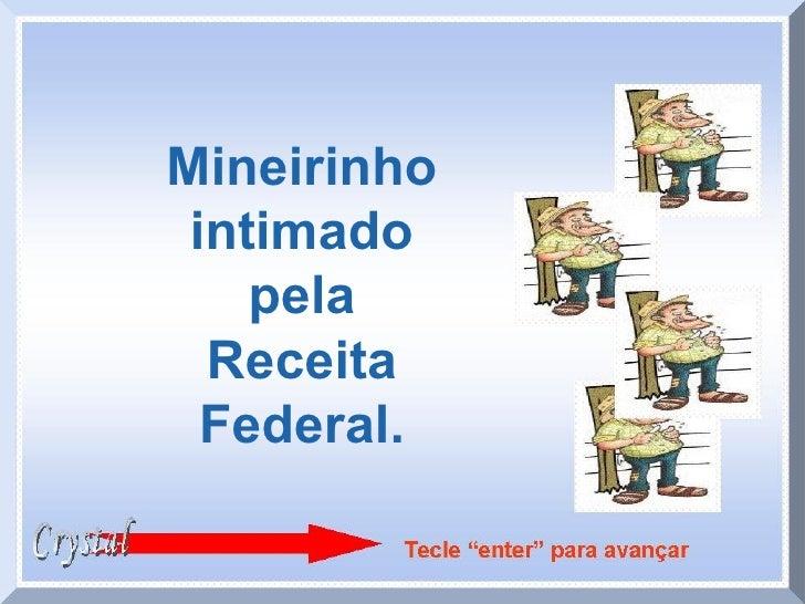 Mineirinho intimado pela Receita Federal.