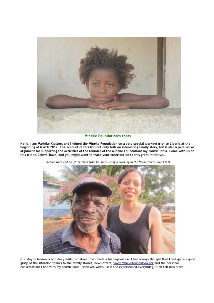 Mineke Foundation's rootsHello, I am Marieke Klosters and I joined the Mineke Foundation on a very special working trip* t...