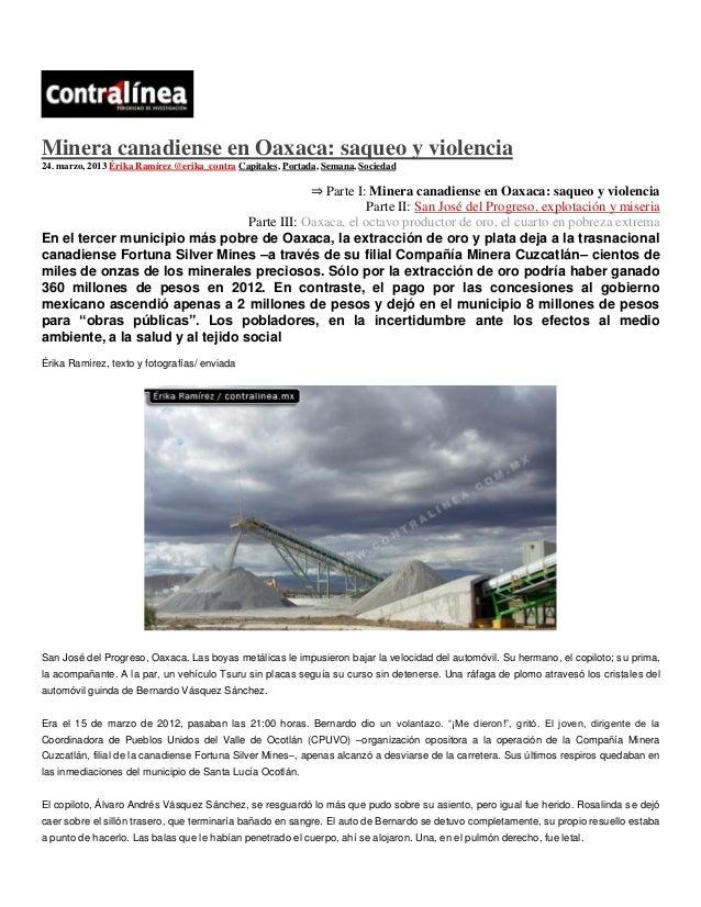Minera canadiense en Oaxaca: saqueo y violencia24. marzo, 2013 Érika Ramírez @erika_contra Capitales, Portada, Semana, Soc...
