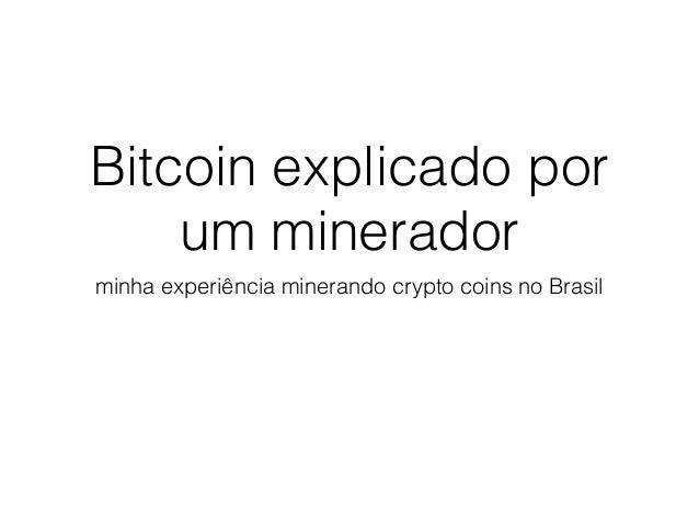 Bitcoin explicado por um minerador minha experiência minerando crypto coins no Brasil
