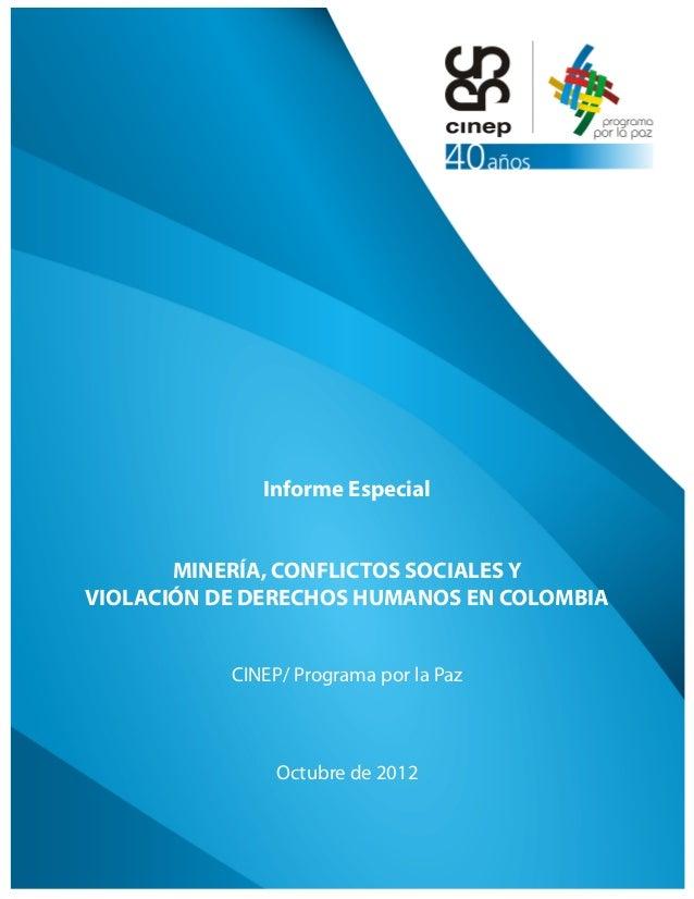 Informe Especial MINERÍA, CONFLICTOS SOCIALES Y VIOLACIÓN DE DERECHOS HUMANOS EN COLOMBIA CINEP/ Programa por la Paz  Octu...