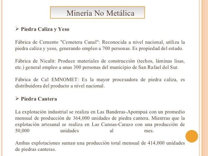 Minería No Metálica <ul><li>Piedra Caliza y Yeso </li></ul><ul><li>Fábrica de Cemento &quot;Cemetera Canal&quot;: Reconoci...