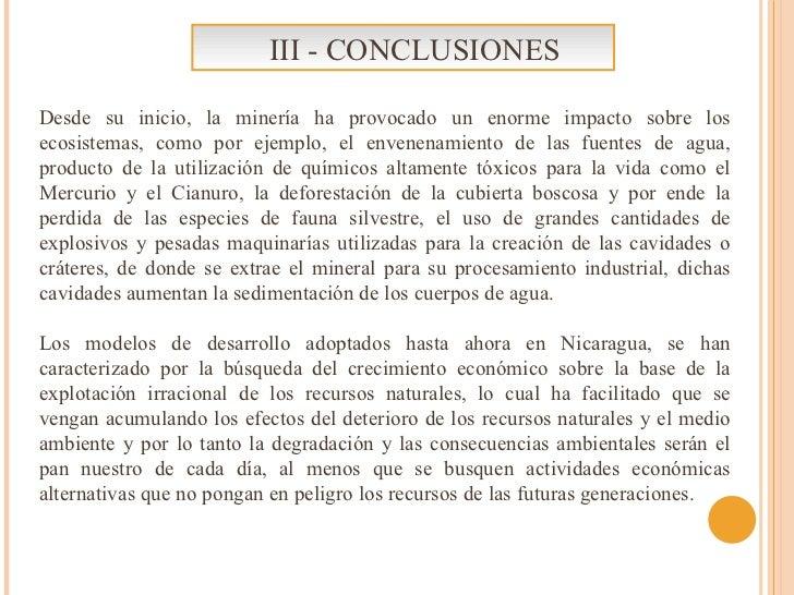 III - CONCLUSIONES <ul><li>Desde su inicio, la minería ha provocado un enorme impacto sobre los ecosistemas, como por ejem...