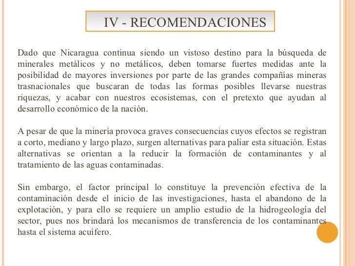 IV - RECOMENDACIONES Dado que Nicaragua continua siendo un vistoso destino para la búsqueda de minerales metálicos y no me...