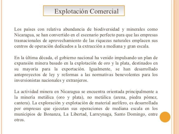 Los países con relativa abundancia de biodiversidad y minerales como Nicaragua, se han convertido en el escenario perfecto...