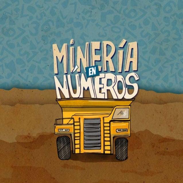 El Consejo Minero presenta Minería en Números, un libro que da a conocer de forma diferente, simple y entretenida las prin...