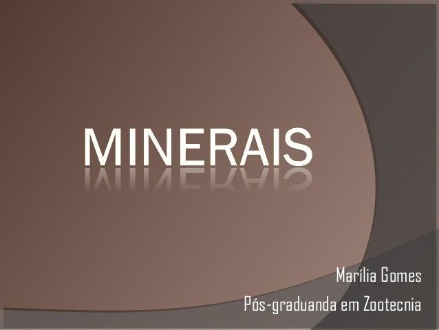Marília Gomes Pós-graduanda em Zootecnia