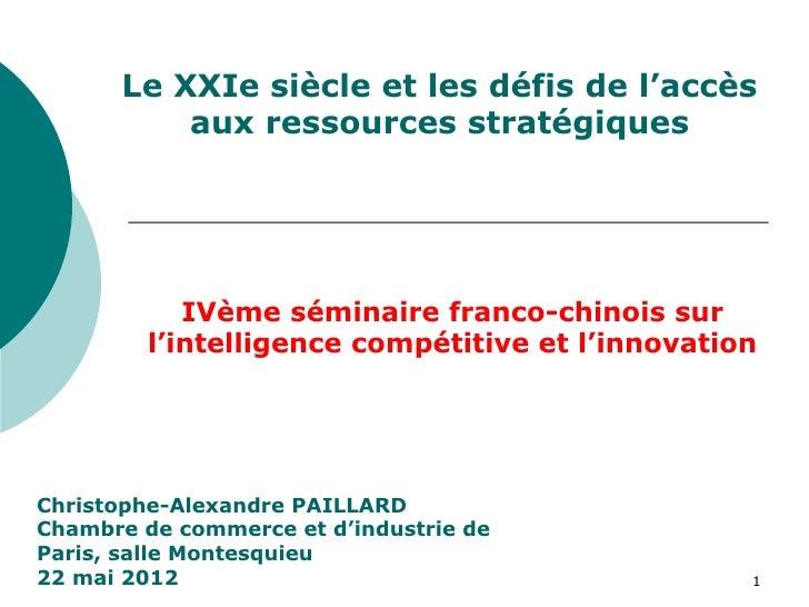Le XXIe siècle et les défis de l'accès          aux ressources stratégiques            IVème séminaire franco-chinois sur ...