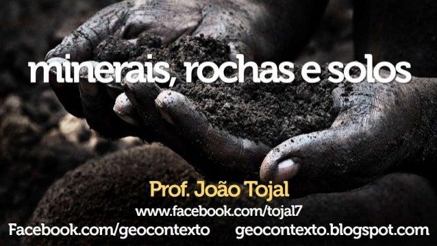 r . x  Prof.  @ão Tojal mrwwfaceboolçconI/ tojal?  Facebookcom/ geocontexto geocontextoblogspotcom