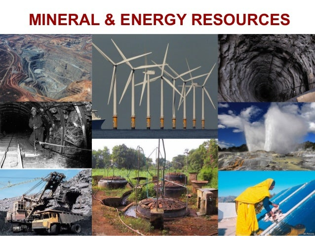 MINERAL & ENERGY RESOURCES