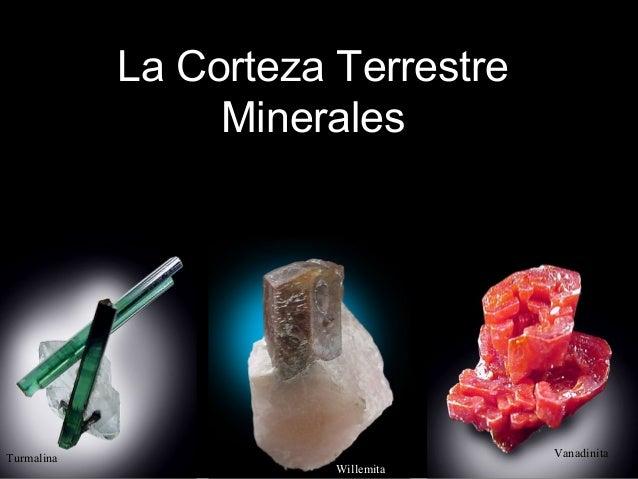La Corteza Terrestre Minerales Turmalina Willemita Vanadinita 1