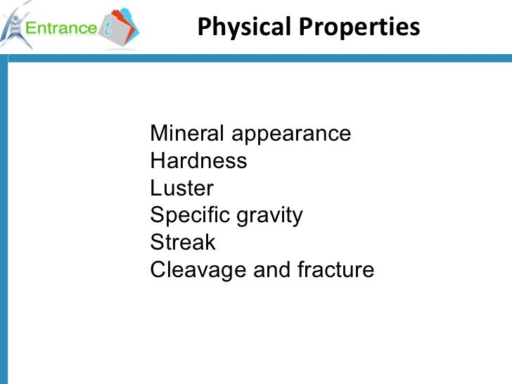 Physical Properties   Mineral appearance  Hardness Luster Specific gravity Streak Cleavage and fracture