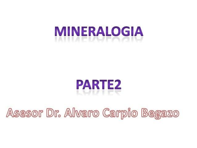 • Minerales Masivos y Aspecto: LA estructura externa recibe el nombre de ASPECTO. La diferencia es con habito , que se usa...